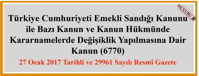 Türkiye Cumhuriyeti Emekli Sandığı Kanunu ile Bazı Kanun ve Kanun Hükmünde Kararnamelerde Değişiklik Yapılmasına Dair Kanun