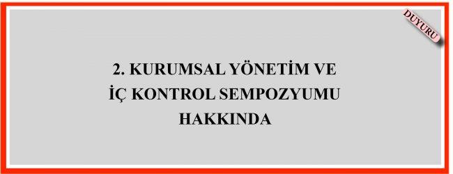 2. Kurumsal Yönetim ve İş Kontrol Sempozyumu
