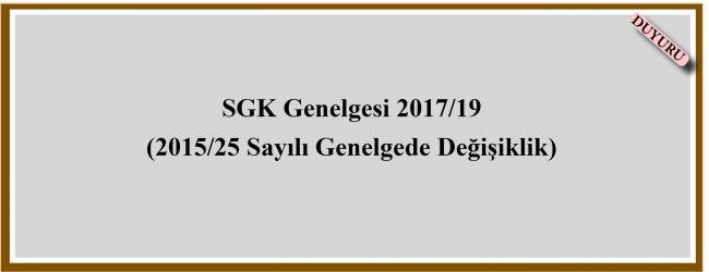 SGK Genelgesi 2017/19 (2015/25 Sayılı Genelgede Değişiklik)