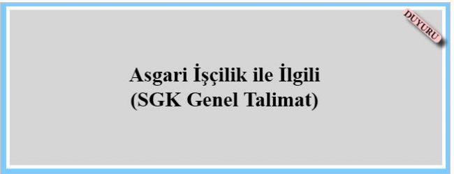 Asgari İşçilik ile İlgili (SGK Genel Talimat)