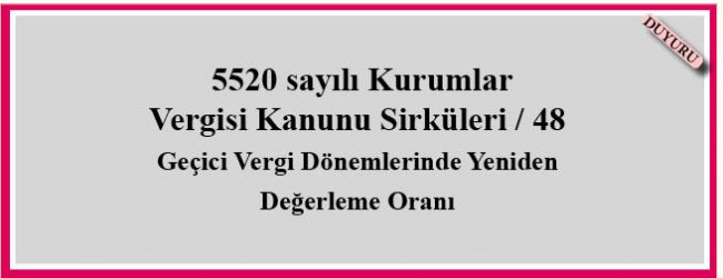 5520 sayılı Kurumlar Vergisi Kanunu Sirküleri / 48
