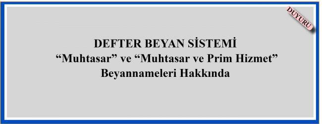 """DEFTER BEYAN SİSTEMİ """"Muhtasar"""" ve """"Muhtasar ve Prim Hizmet"""" Beyannameleri Hakkında"""