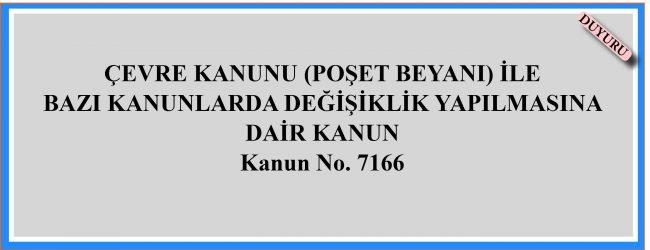 SOSYAL HİZMETLER KANUNU İLE BAZI KANUNLARDA DEĞİŞİKLİK  YAPILMASINA DAİR KANUN  Kanun No. 7166