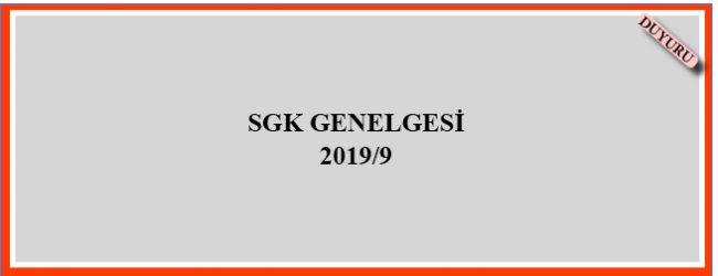 SGK Genelgesi 2019/9