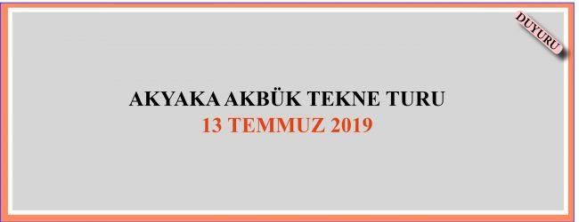 AKYAKA AKBÜK TEKNE TURU 13-07-2019