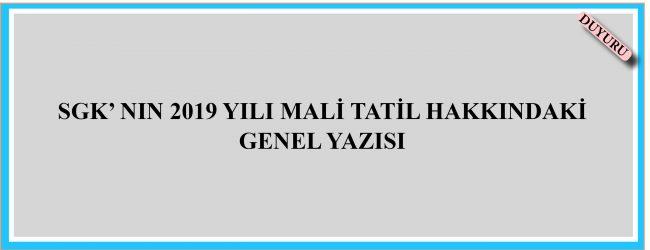 2019 Mali Tatil SGK Genel Yazı