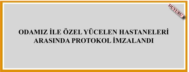 Özel Yücelen Hastaneleri İle Protokol İmzalandı…