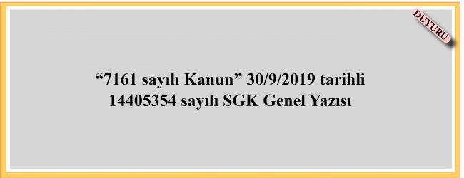 """""""7161 sayılı Kanun"""" 30/9/2019 tarihli 14405354 sayılı SGK Genel Yazısı"""