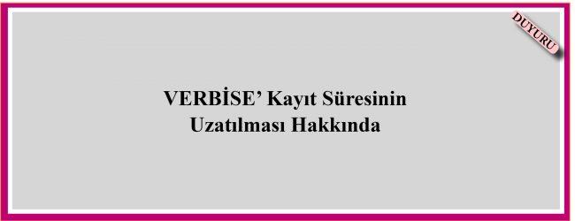 VERBİSE' Kayıt Süresinin Uzatılması Hakkında