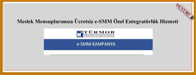 Meslek Mensuplarımıza Ücretsiz e-SMM Özel Entegratörlük Hizmeti