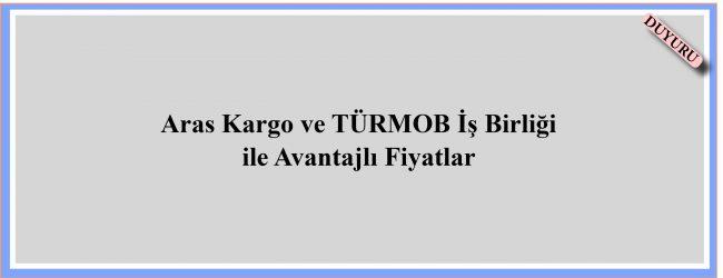 Aras Kargo ve TÜRMOB İş Birliği ile Avantajlı Fiyatlar