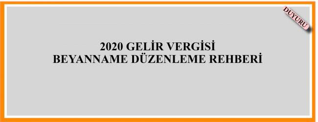 2020 GELİR VERGİSİ BEYANNAME DÜZENLEME REHBERİ